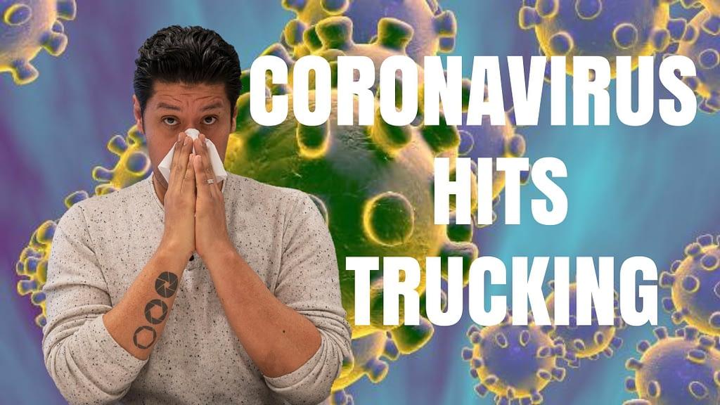 Coronavirus Hits Trucking